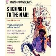 Sticking It to the Man by Iain McIntyre