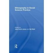 Ethnography in Social Science Practice by Julie Scott Jones