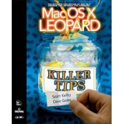 MAC OS X Leopard Killer Tips by Scott Kelby