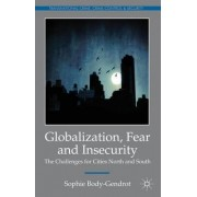 Globalization, Fear and Insecurity by Sophie Body-Gendrot