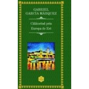Calatorind prin Europa de est - Gabriel Garcia Marquez