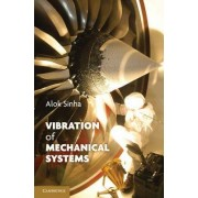 Vibration of Mechanical Systems by Alok Sinha