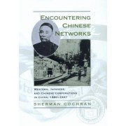 Encountering Chinese Networks by Sherman Cochran