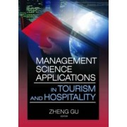 Management Science Applications in Tourism and Hospitality by Zheng Gu
