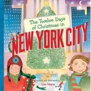 The Twelve Days of Christmas in New York City by Lisa Adams