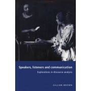 Speakers, Listeners and Communication by Gillian Brown