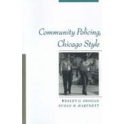 Community Policing, Chicago Style by Wesley G. Skogan