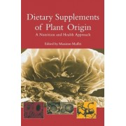 Dietary Supplements of Plant Origin by Massimo Maffei
