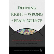 Defining Right and Wrong in Brain Science by Walter Glannon