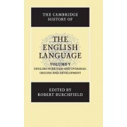 The Cambridge History of the English Language: English in Britain and Overseas, Origins and Development v. 5 by Robert W. Burchfield