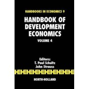 Handbook of Development Economics: Volume 4 by T. Paul Schultz