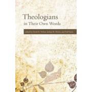 Theologians in Their Own Words by Associate Professor of Religion Derek R Nelson
