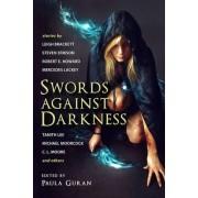 Swords Against Darkness by Paula Guran