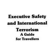 Executive Safety and International Terrorism by Anthony J. Scotti