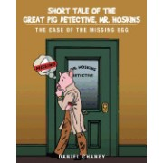 Short Tale of the Great Pig Detective, Mr. Hoskins: The Case of the Missing Egg