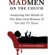 Mad Men on the Couch by Dr Stephanie Newman
