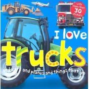 I Love Trucks by Jo Rigg