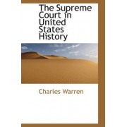 The Supreme Court in United States History by Visiting Assistant Professor of Film Studies Charles Warren
