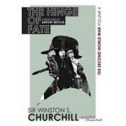 The Second World War: the Hinge of Fate: Volume IV by Winston Churchill