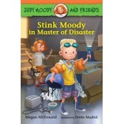 Judy Moody and Friends: Stink Moody in Master of Disaster by Megan McDonald