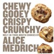 Chewy, Gooey, Crispy, Crunchy by Alice Medrich