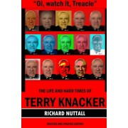 Oi, Watch It Treacle- The Life and Hard Times of Terry Knacker