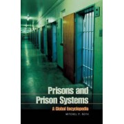 Prisons and Prison Systems by Mitchel P. Roth