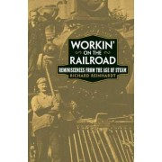 Workin' on the Railroad by Richard Reinhardt