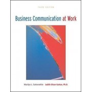 Business Communication at Work by Marilyn L. Satterwhite