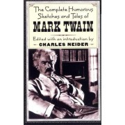 The Complete Humorous Sketches and Tales of Mark Twain by Mark Twain