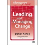 Management in Action: Leading and Managing Change by Daniel Kehoe