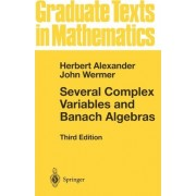 Several Complex Variables and Banach Algebras by John Wermer
