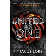 Pittacus Lore United As One: Lorien Legacies Book 7 (The Lorien Legacies)