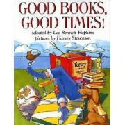 Good Books, Good Times! by Lee Bennett Hopkins