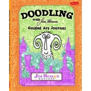 Doodling with Jim Henson Guided Art Journal by Walter Foster