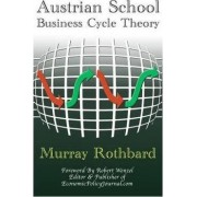 Austrian School Business Cycle Theory by Robert Wenzel