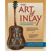 The Art of Inlay - Revised & Expanded by Larry Robinson