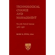 Technological Change and Management by David W. Ewing