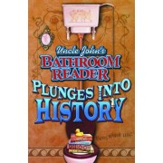 Uncle John's Bathroom Reader Plunges into History by Bathroom Reader's Institute