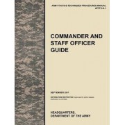 Commander and Staff Officer Guide by U.S. Army Training and Doctrine Command
