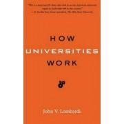 How Universities Work by John V. Lombardi