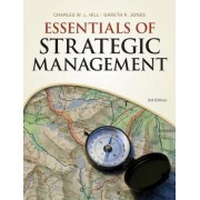 Essentials of Strategic Management by Charles W L Hill