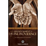 Abandonment to Divine Providence by Fr Jean-Pierre De Caussade