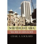 Southeast Asia in World History by Craig Lockard