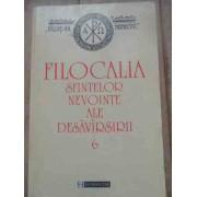 Filocalia Sfintelor Nevointe Ale Desavirsirii Vol.6 - Traducere, Introducere Si Note De Dumitru Staniloae