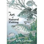 Art of Natural Fishing by Eric Greinke