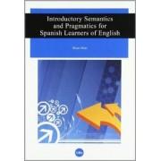 Introductory semantics and pragmatics for Spanish learners of English by Brian Leonard Mott