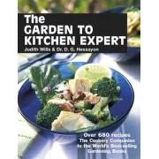 The Garden to Kitchen Expert by Judith Wills
