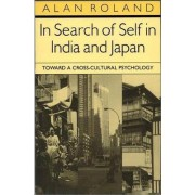 In Search of Self in India and Japan by Alan Roland
