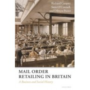 Mail Order Retailing in Britain by Richard Coopey